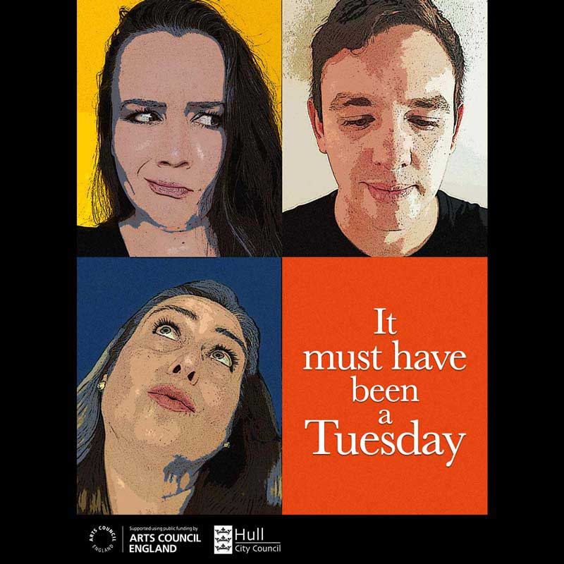 It Must Have Been a Tuesday by Hull Urban Opera